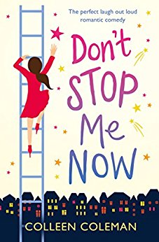 Don't Stop Me Now by Colleen Coleman, book, novel, fiction, writing, Travelling Book Junkie, March new release