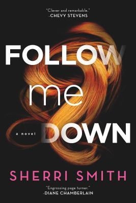 Follow Me Down by Sherri Smith, book, novel, fiction, writing, Travelling Book Junkie, March new release