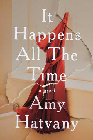It Happens All The Time by Amy Hatvany, fiction, writing, novel, book, Travelling Book Junkie ,March new release