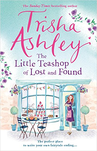 The Little Teashop of Lost and Found, Trisha Ashley, book, fiction, novel, Travelling Book Junkie, March new release