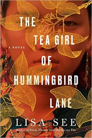 The Tea Girl of Hummingbird Lane by Lisa See, book, novel, fiction, writing, Travelling Book Junkie, March new release