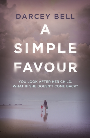 A Simple Favour, Darcey Bell, fiction, book, novel, writing, Travelling Book Junkie, March new release