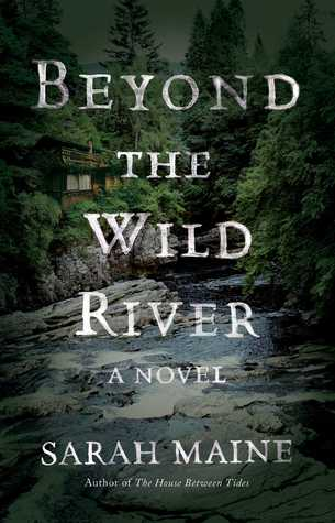 April new read, novel, book, Beyond the Wild River, Sarah Maine, travelling Book Junkie