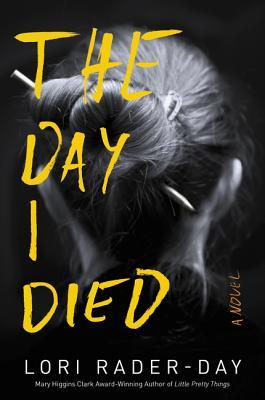 April new read, book, novel, The Day I Died, Lori Rader Day, Travelling Book Junkie