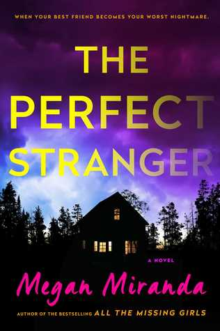April new read, novel, book, The Perfect Stranger, Megan Miranda, Travelling Book Junkie