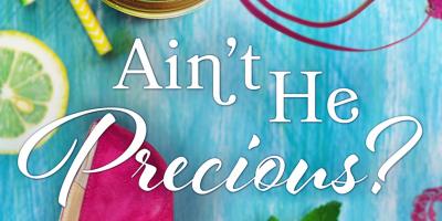 April new read, novel, book, Ain't He Precious? Juliette Poe, Travelling Book Junkie
