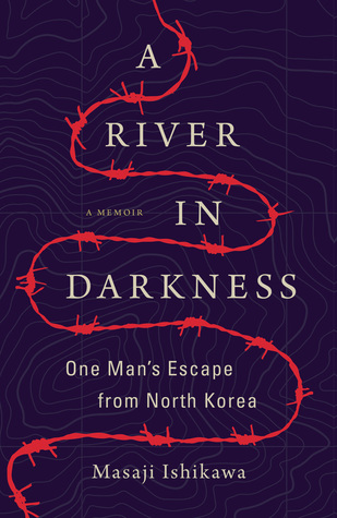 January 2018, A River of Darkness, Memoir, North Korea