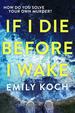 January 2018, If I Die Before I Wake, Emily Koch
