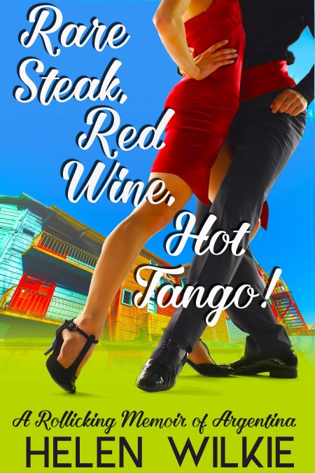 Argentina, Rare steak, red wine, hot tango
