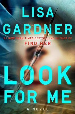 February Book release, new crime thriller, Look For Me, Lisa Gardner