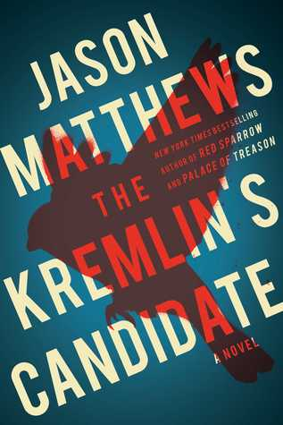 February book release, The Kremlin's Candidate, The Red Sparrow Trilogy, Jason Matthews