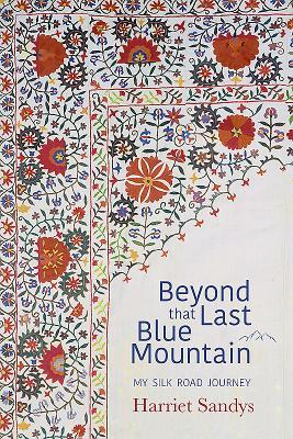 Beyond That Last Blue Mountain by Harriet Sandys highlights how one woman can make a difference to the lives of Afghan Refugees and the struggles she faces being a woman in a male dominated world.
