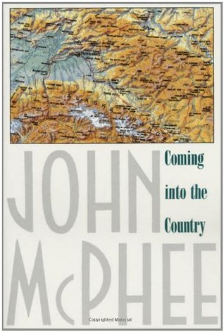 Coming into the Country by John McPhee