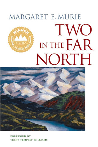 Two in the Far North by Margaret Murie