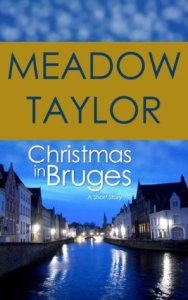 Christmas in Bruges by Meadow Taylor