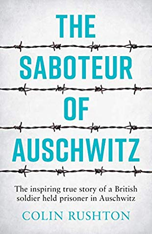 The Saboteur of Auschwitz by Colin Rushton