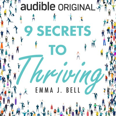 9 Secrets to Thriving by Emma J. Bell is a motivational book designed to help you thrive in the modern world