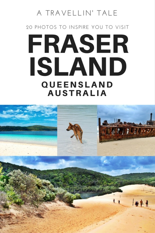 20 Photos to Inspire You to Visit Fraser Island, Queensland, Australia