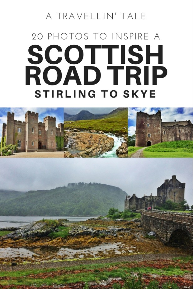 20 Photos to Inspire a Scottish Road Trip Stirling to Skye