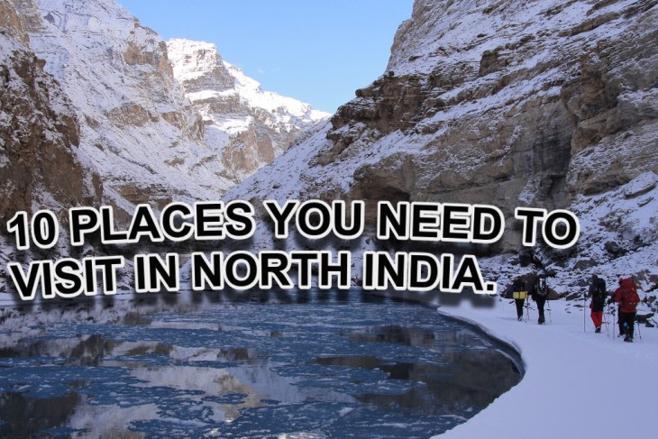 10 PLACES YOU NEED TO VISIT IN NORTH INDIA. 26