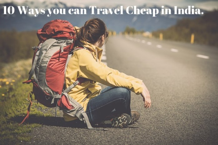 10 Ways you can Travel Cheap in India. 1