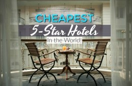 Cheapest 5-Star Hotels in the World - Top 15 Cities and Hotels