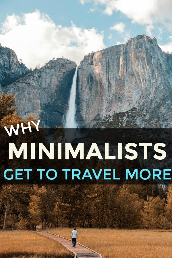 Why Minimalists Get To Travel More