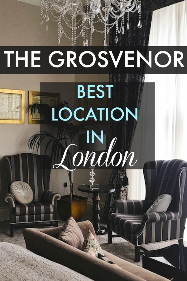 best location in london - grosvenor hotel