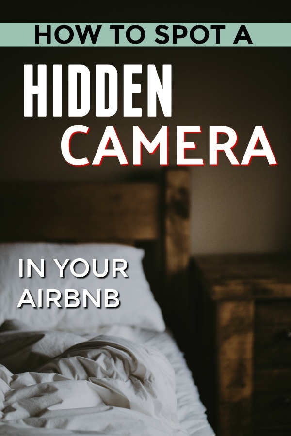 How to spot hidden cameras in your airbnb