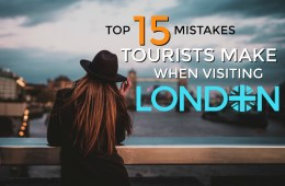 mistakes when visiting london - travel guide