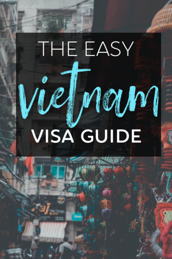 The Easy Vietnam Visa Guide