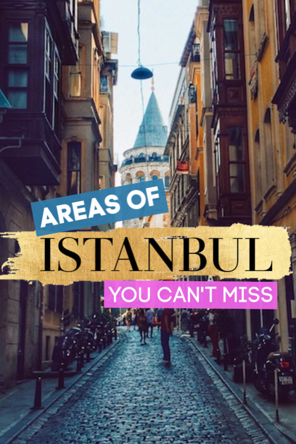 Areas of Istanbul you can't miss