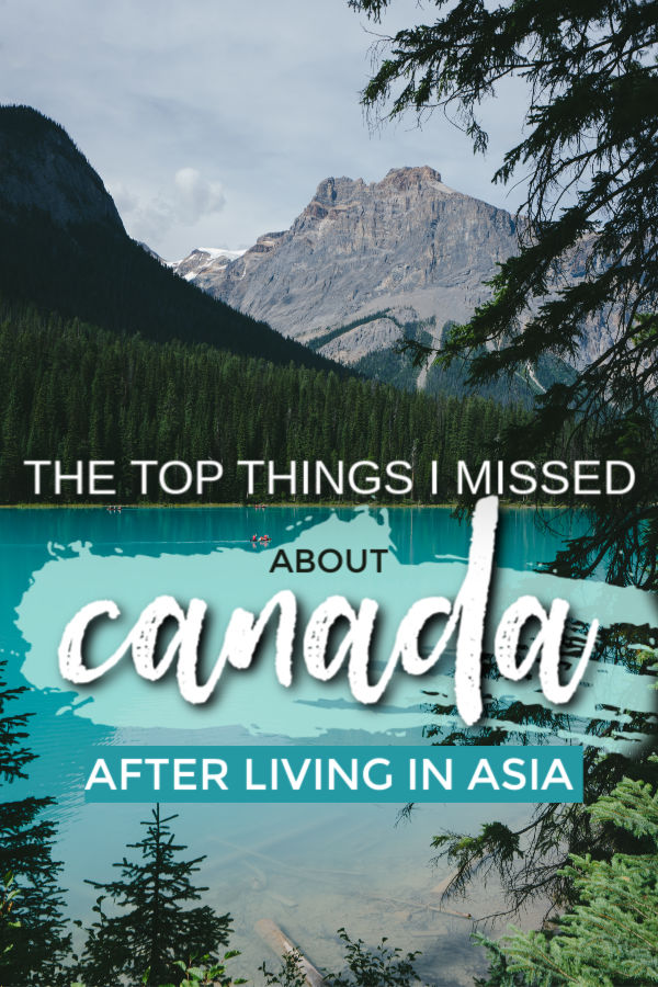 The top things I missed about Canada after living in Asia