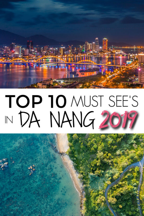 Top 10 Must See's in Da Nang 2019