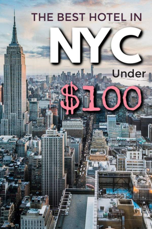 are there any good hotels in NYC under $100?