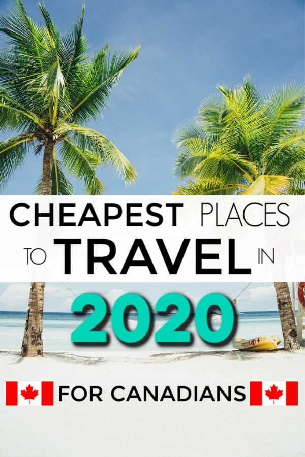 The cheapest places for Canadians to travel in 2020