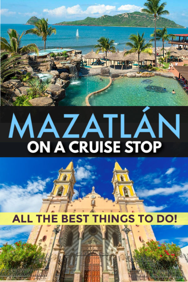 mazatlan on a cruise stop - all the best things to do