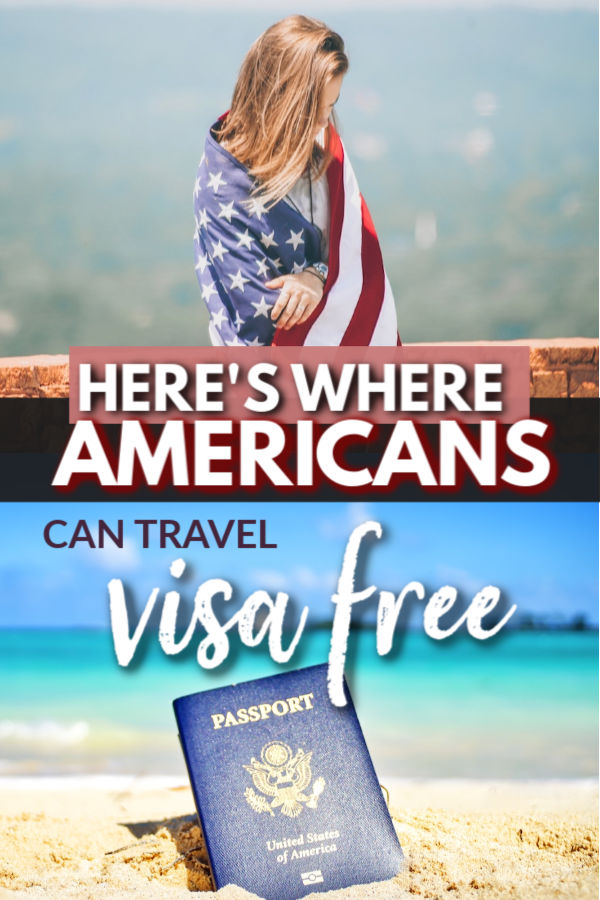 Here's where Americans can travel Visa-free