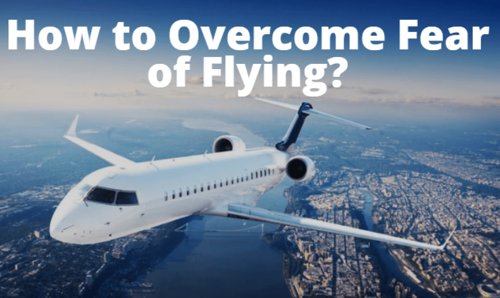 how to get over fear of flying - first time flying - flying phobia - how to overcome fear of flying - first time flying
