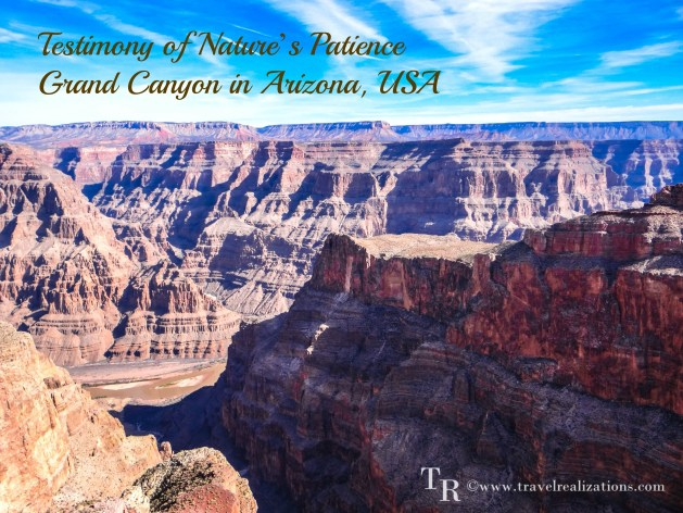 Travel Realizations, Testimony of Nature's Patience - Grand Canyon in Arizona, USA, Grand Canyon