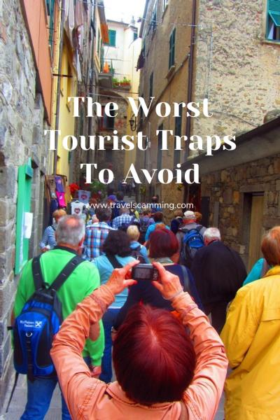 The Worst Tourist Traps You Should Avoid