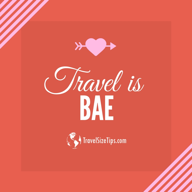 Travel Quote - Travel is Bae