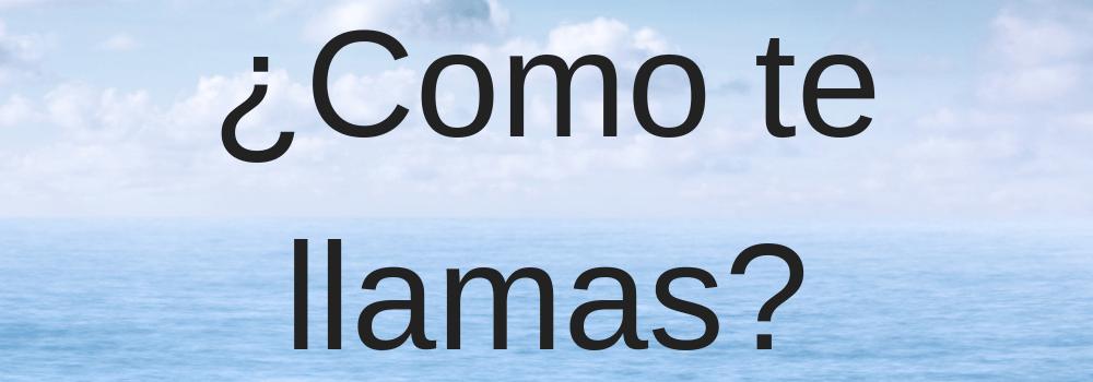 7 spanish phrases - Nombre - travelsmart vip