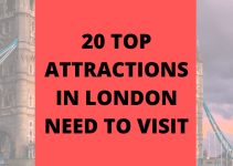 20 Top Attractions in London Need to Visit