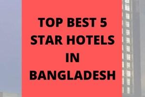 Top Best 5 Star Hotels in Bangladesh