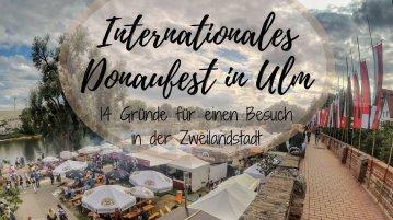 Int. Donaufest - Warum sich ein Besuch lohnt