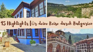 15 Highlights für deine Reise nach Bulgarien