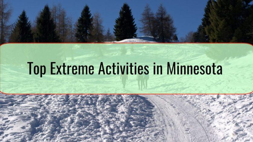Top Extreme Activities in Minnesota