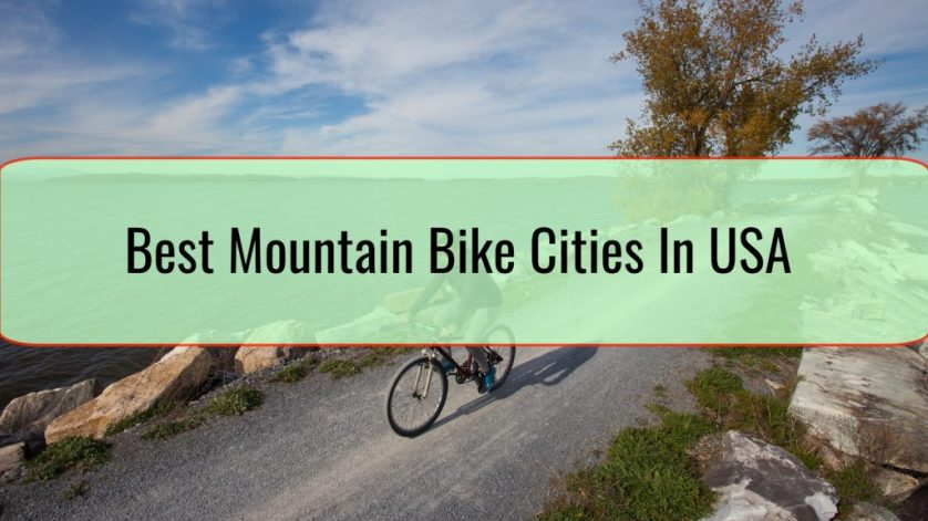 Best Mountain Bike Cities In USA