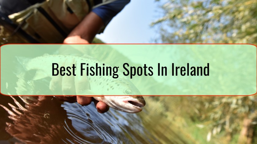 Best Fishing Spots In Ireland